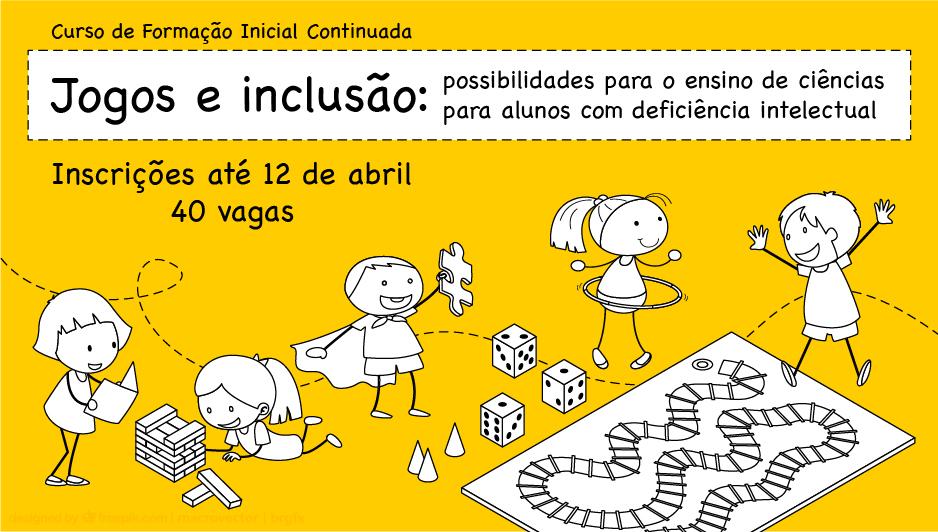 Inscrições abertas para o curso Jogos e Inclusão: possibilidades para o ensino de Ciências para alunos com deficiência intelectual