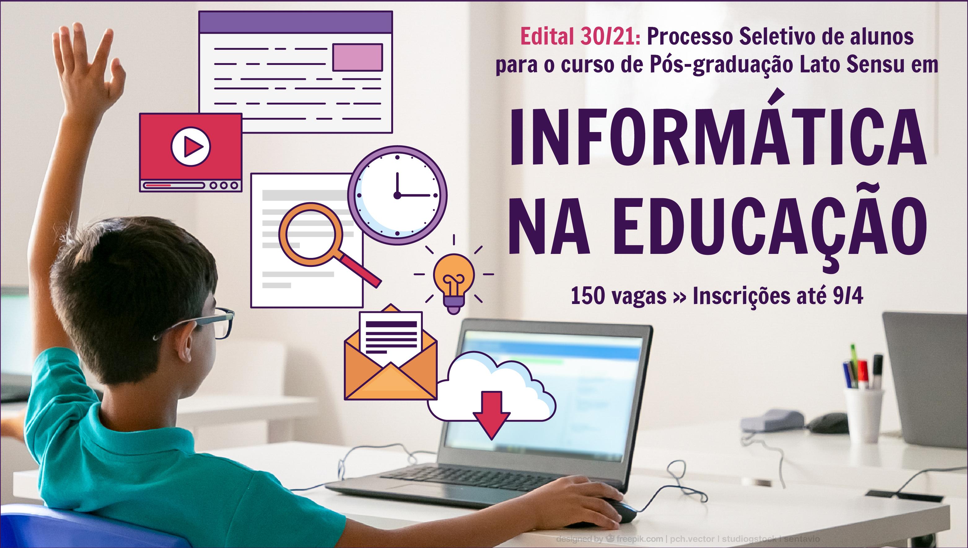 Inscrições abertas para a Pós-graduação Lato Sensu em Informática na Educação. Serão oferecidas 150 vagas, distribuídas em 5 polos.